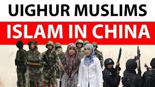उइघुर मुसलमान- चीन में इस्लाम की दशा- Current affairs 2018 - Who are Uighur muslims , Islam in China