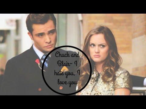 Chuck and Blair//I hate you i love you