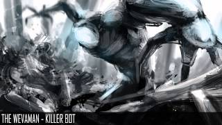 The Wevaman - Killer Bot