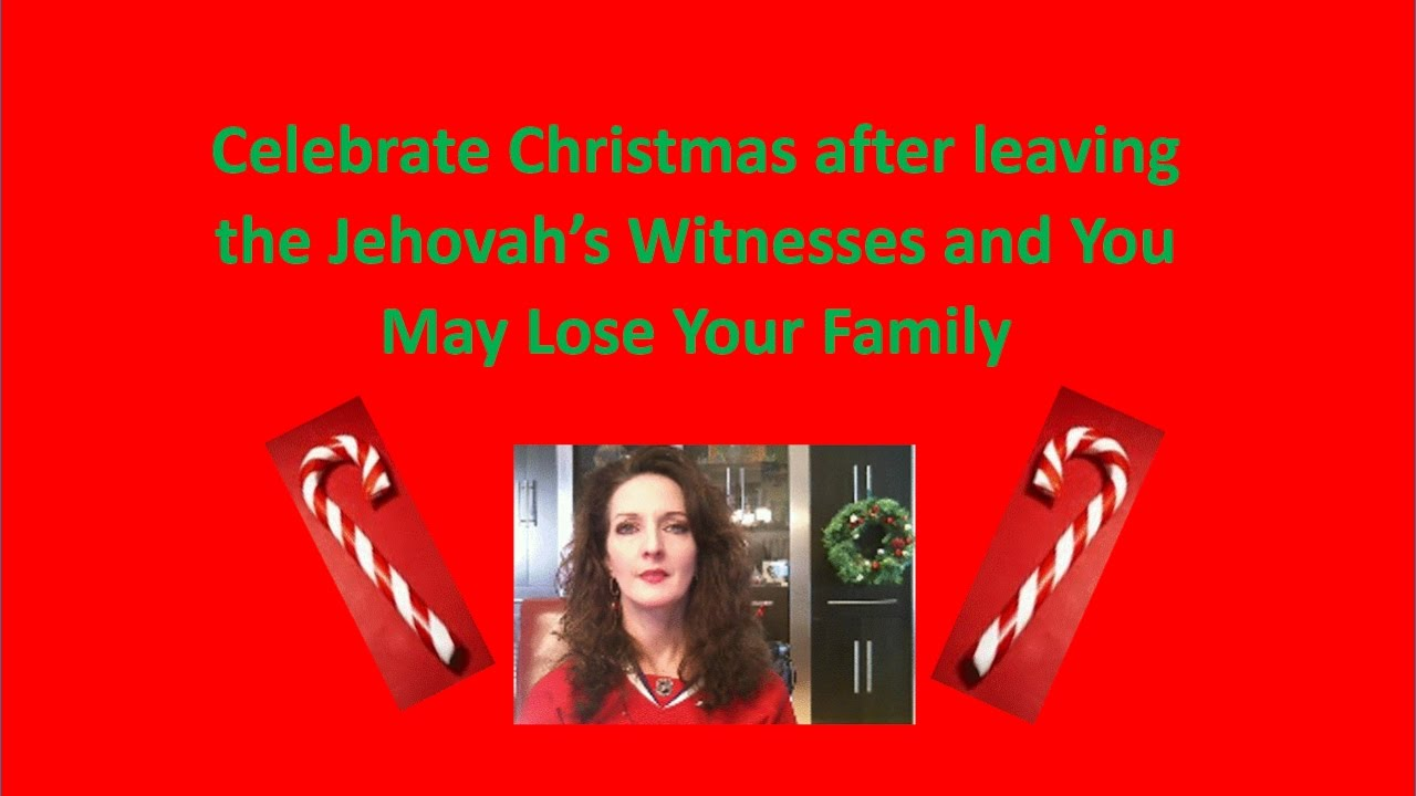 Jehovah Witness Christmas.Celebrating Christmas After Leaving The Jehovah S Witnesses