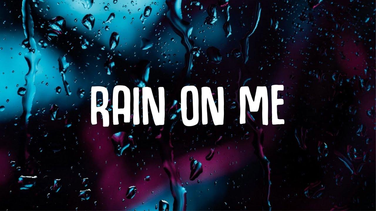 Lyrics rain on me lady gaga