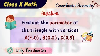 Find out the periṁeter of the triangle with vertices A(4,0) , B(0,0) , C(0,3).