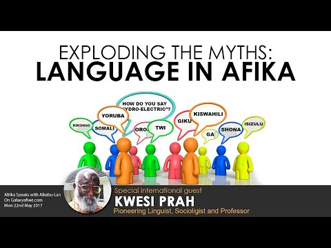 Exploding Myths: LANGUAGE IN AFRIKA! w/ Prof Kwesi Prah!