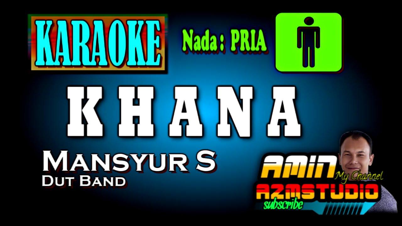 Download KHANA    Mansyue S    KARAOKE Nada PRIA