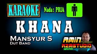 Download lagu KHANA || Mansyue S || KARAOKE Nada PRIA