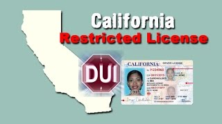 Getting a restricted license after a California DUI