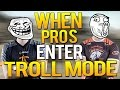 CS:GO - WHEN PROS ENTER TROLL MODE (FUNNY PRO MOMENTS)