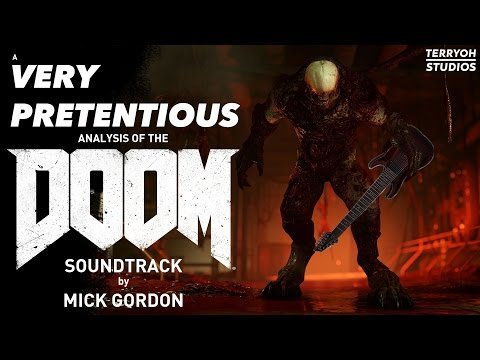A Very Pretentious Analysis of the (2016) DOOM OST by Mick Gordon