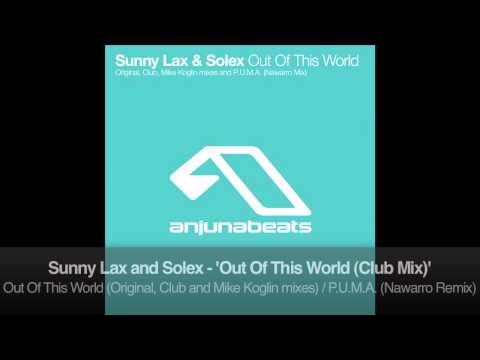 Sunny Lax & Solex - Out Of This World (Club Mix)