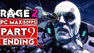 RAGE 2 ENDING Gameplay Walkthrough Part 9 [1080p HD 60FPS PC MAX SETTINGS] - No Commentary