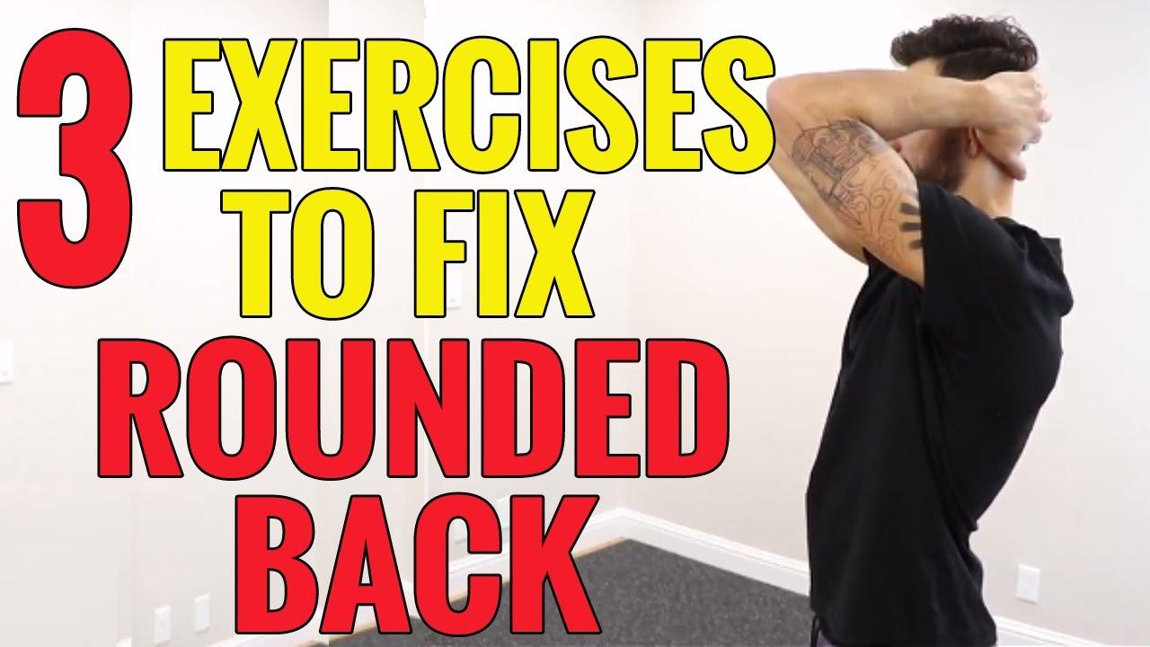 3 exercises to fix upper back rounding kyphosis hunchback youtube