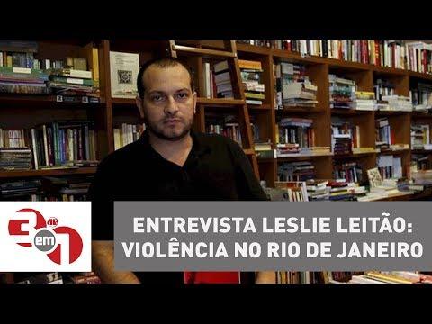 Entrevista com Leslie Leitão sobre a violência no Rio de Janeiro