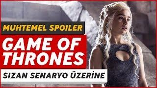 Game of thrones 7. sezon senaryosu sızdı mı? detaylı konuşuyoruz (muhtemel spoiler)