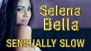 selena Bella - Sensually Slow Motion