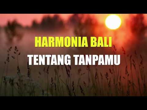LIRIK HARMONIA BALI _ Tentang Tanpamu Video Lirik Mp3