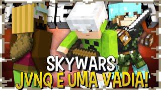 JVNQ é UMA VADIA - SKYWARS ( ft MALENA E JV )