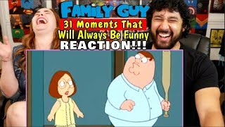 31 Moments From FAMILY GUY That Will Always Be Funny - REACTION!!!