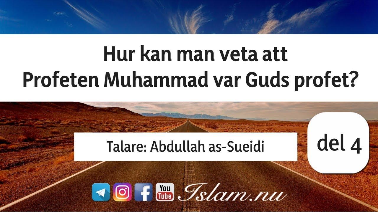 Hur kan man veta att Profeten Muhammad var Guds profet? | del 4 | Abdullah as-Sueidi