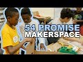 54 Promise - Makerspaces