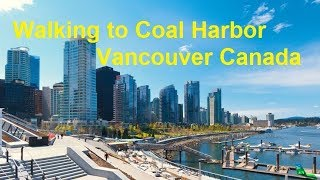 Walking to Coal Harbor Vancouver Canada  **NEW**