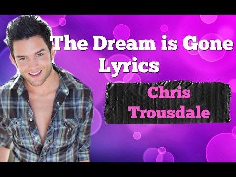Chris Trousdale - Dream is Gone Full Song + (Lyrics)