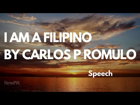 essay of carlos p romulo i am a filipino I am a filipino-inheritor of the glorious past this excerpt was taken from carlos p romulo's i am a filipino and i am willing to fight for them.