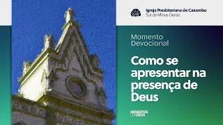 Momentos com Deus - Igreja em Células (07/04/2020)