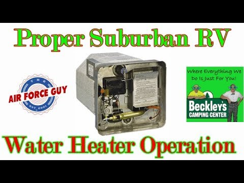 Explaining Proper Operation Of The Suburban RV Water Heater  - W/