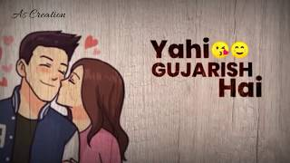 Dil Ko Dil Se Kuch Ha Kahna; Love whatsapp status
