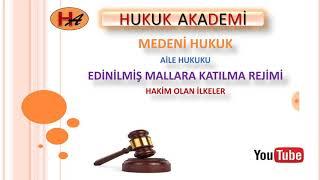 Edinilmiş Mallara Katılma Rejimi (Aile Hukuku)