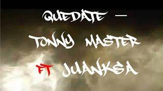 Quédate Tonny Master ft JuankSA