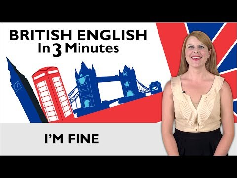 Learn English - British English in Three Minutes - I'm Fine