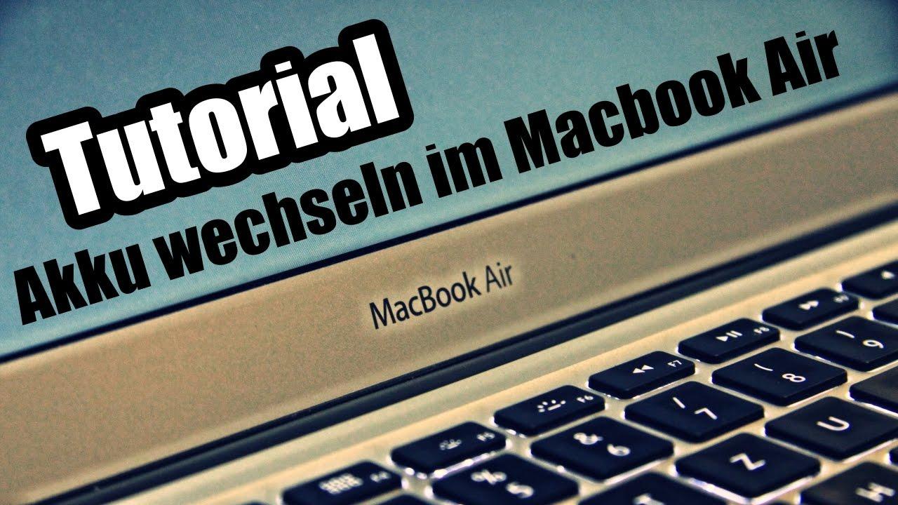 Diy Tutorial Macbook Air Akku Wechseln 13 2010 2017 Deutsch Youtube