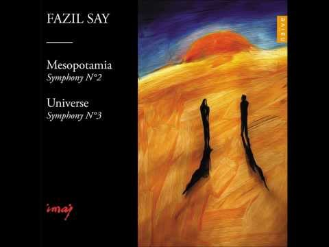 Fazıl Say - Mesopotamia, Symphony No. 2