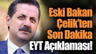 Çalışma Bakanı Faruk Çelik in EYT ile ilgili açıklamaları