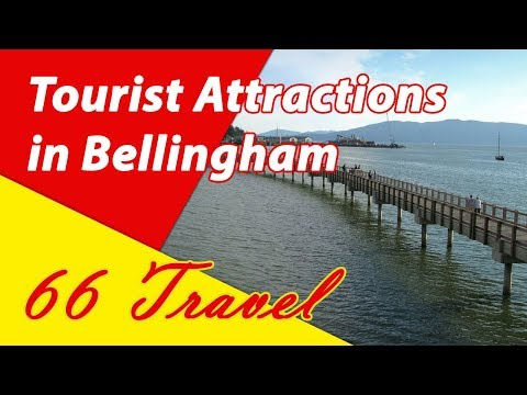 List 8 Tourist Attractions in Bellingham, Washington | Travel to United States