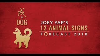 2018 Animal Sign Forecast: DOG [Joey Yap]