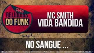 Mc Smith - Vida Bandida ♪ (Relíquia do Funk - Dj Byano)