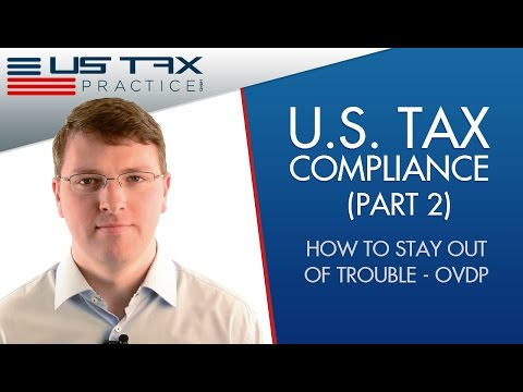 Offshore Voluntary Disclosure Program (OVDP) - How to Avoid FATCA Tax Compliance Penalties (PART 2)