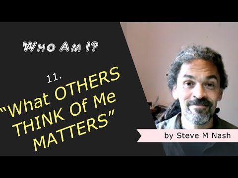 """""""What You Think of Me Matters """" - Who Am I? #11 (5th Video) 11 What You Think About Me"""