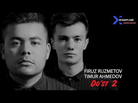 Firuz Ruzmetov Va Timur Ahmedov - Do'st 2 | Фируз ва Тимур - Дуст 2 (music Version)