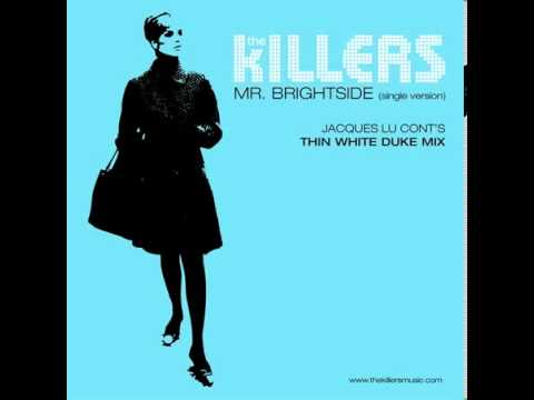 The Killers - Mr Brightside (Jacques Lu Cont`s Thin White Duke Mix)