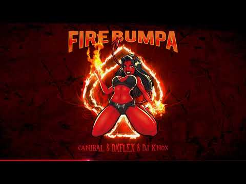 Canibal x Da'Flex x DJ Knox - Fire Bumpa