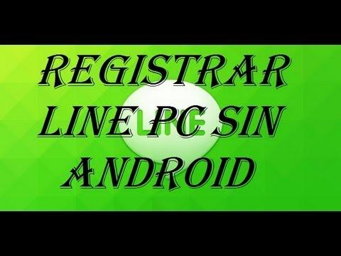 Como Registrar line Pc Sin Android leer descripcion