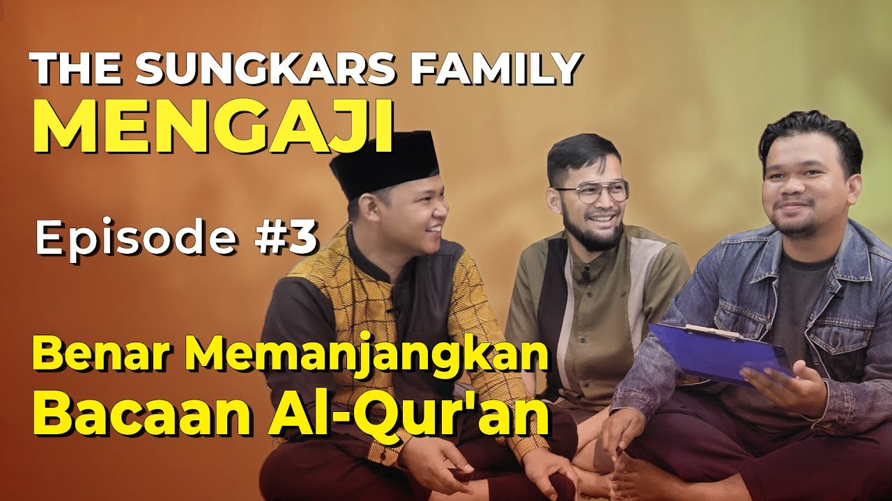 THE SUNGKARS MENGAJI EPISODE 3
