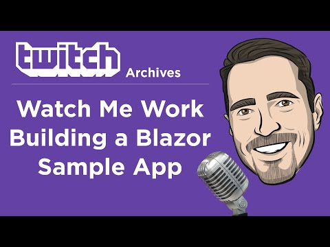 Watch Me Work: Building A Blazor Sample App For Office Hours
