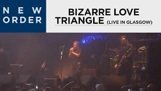 New Order - Bizarre Love Triangle [Live in Glasgow]