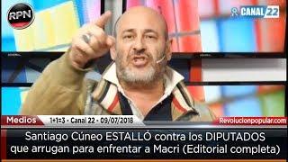 Santiago Cúneo ESTALLÓ contra los DIPUTADOS que arrugan para enfrentar a Macri