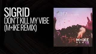 Sigrid - Don't Kill My Vibe (M+ike Remix)