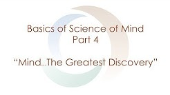 """Basics of Science of Mind: Part 4 """"Mind..the greatest discovery.""""   Spirituality   Agape"""